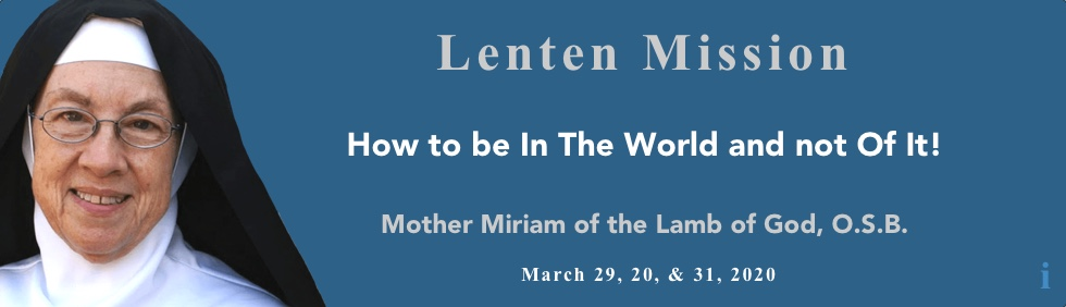 Lenten Mission with Mother Miriam of the Lamb of God, O.S.B.