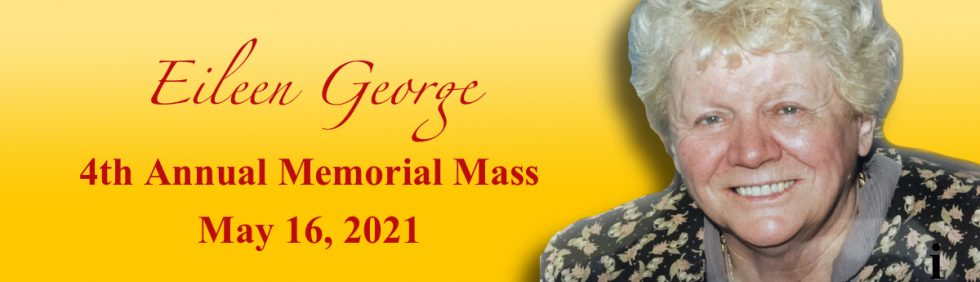 Eileen George 4th Anniversary Memorial Mass